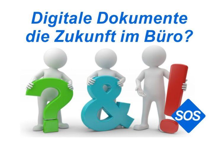 Digitale Dokumente, die Zukunft im Büro?