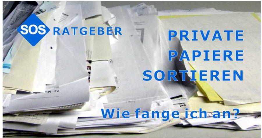 Private Papiere sortieren, wie fange ich an? Meine Anleitung aus der Praxis für mehr Ordnung