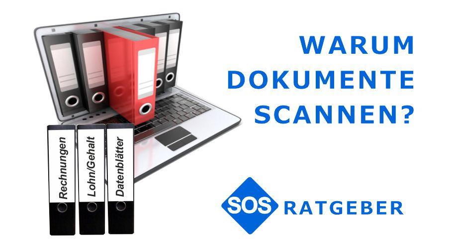 Warum Dokumente scannen, Belege und Akten digitalisieren?